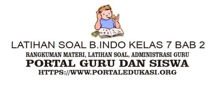 latihan soal indonesia kelas 7 bab 2