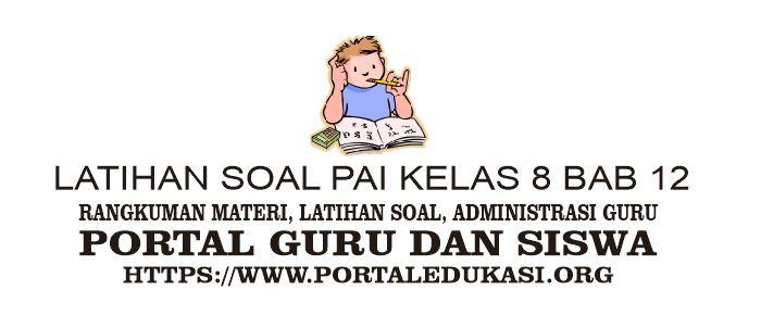Latihan Soal Pai Kelas 8 Bab 12 Portal Edukasi