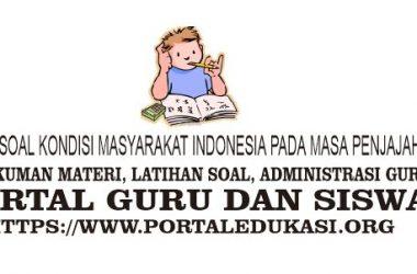 Latihan Soal Kondisi Masyarakat Indonesia pada Masa Penjajahan