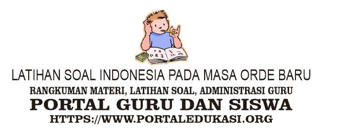 Latihan Soal Indonesia pada Masa Orde Baru