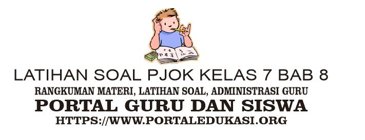 LATIHAN SOAL PJOK KELAS 7 BAB 8